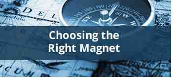Choosing the Right Magnet